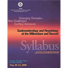 Emerging therapies, new challenges, exciting advances: Gastroenterology and Hepatology at the Millenium and Beyond - Syllabus