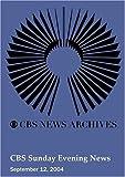 CBS Sunday Evening News (September 12, 2004)