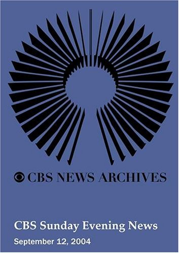 CBS Sunday Evening News (September 12, 2004) by CreateSpace