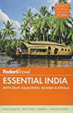 Fodor's Essential India: with Delhi, Rajasthan, Mumbai & Kerala (Full-color Travel Guide)