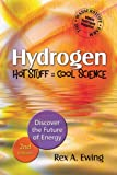 HYDROGEN - Hot Stuff Cool Science 2nd edition: Discover the Future of Energy