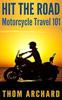 hit the road motorcycle travel 101 motorbike bike trip bike motorcycle safety tour europe. Black Bedroom Furniture Sets. Home Design Ideas