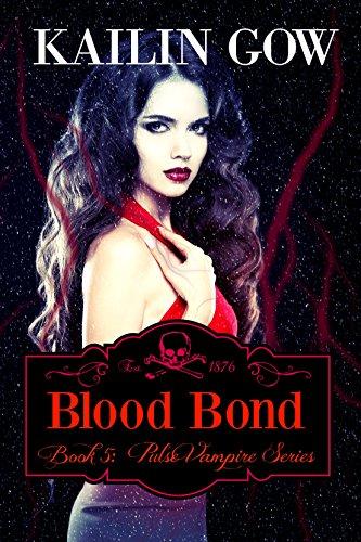 Blood Bond (PULSE, Book 5) (PULSE Vampire Series) (Pulse Vampire Series)