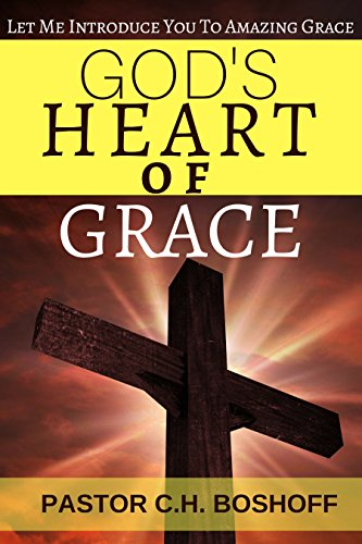 God's heart of Grace: Let me introduce you to amazing Grace
