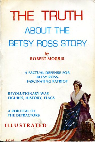 The Truth About the Betsy Ross Story