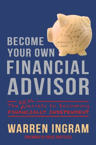 Become Your Own Financial Advisor: The real secrets to becoming financially independent (Unit Investment Trust compare prices)