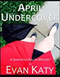 img - for April Undercover (Samantha Rialto Mysteries Book 4) book / textbook / text book