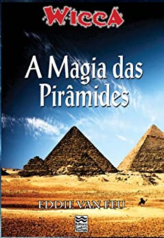 Wicca - A Magia das Pirâmides por [Van Feu, Eddie]