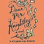 Dear Mr. Knightley | Katherine Reay