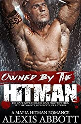 Owned by the Hitman: A Bad Boy Mafia Romance Novel