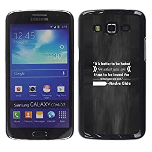 Smartphone Rígido Protección única Imagen Carcasa Funda Tapa Skin Case Para Samsung Galaxy Grand 2 SM-G7102 SM-G7105 Andr?Gide Quote Inspiring Love Hate Do What / STRONG