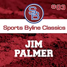 Sports Byline: Jim Palmer Speech by Ron Barr Narrated by Ron Barr