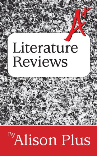 A+ Guide to Literature Reviews (A+ Guides to Writing Book 3)