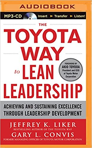 The Toyota Way To Lean Leadership Achieving And Sustaining