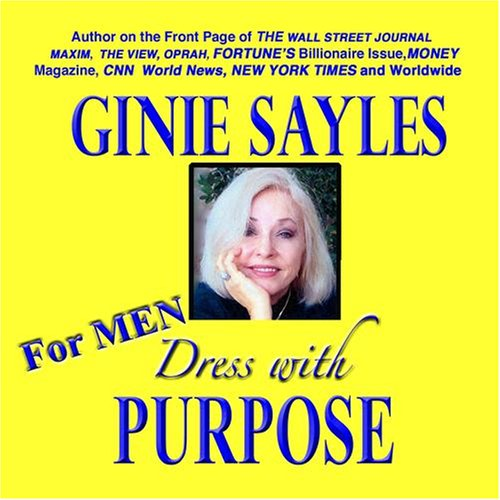 DRESS WITH PURPOSE - FOR MEN by GINIE SAYLES