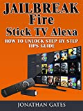 Jailbreak Fire Stick TV Alexa How to Unlock Step by Step Tips Guide