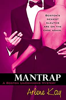 Mantrap (The Boston Uncommons Mystery Series Book 2) by [Kay, Arlene]