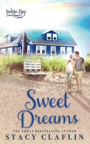 Books : Sweet Dreams (Indigo Bay Sweet Romance Series) (Volume 1)