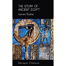 The Story of Ancient Egypt (Serapis Classics)