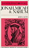 Jonah, Micah & Nahum (Geneva Series of Commentaries) (Commentaries on the Minor Prophets)