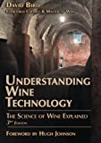 Understanding Wine Technology: The Science of Wine Explained by Bird, David (May 1, 2011) Paperback Third Edition, Third edition
