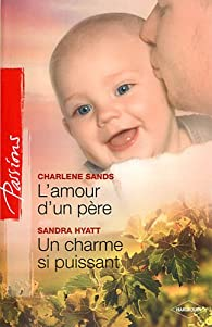 L'amour d'un père ; Un charme si puissant par Charlene Sands