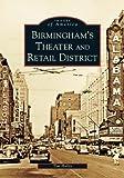 Birmingham's Theater and Retail District, Tim Hollis, 0738517771