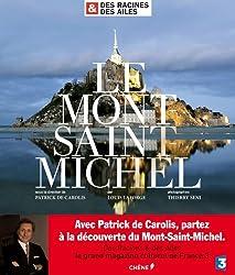 Des Racines & des Ailes : Le Mont Saint Michel