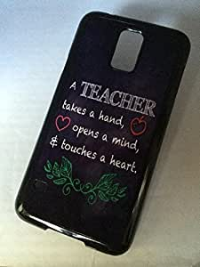 A TEACHER TOUCHES A HEART QUOTE Phone Case for Samsung Galaxy S5 BLACK Plastic wangjiang maoyi