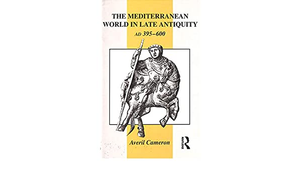 The Mediterranean World in Late Antiquity, AD 395-600 The Routledge History of the Ancient World: Amazon.es: Averil Cameron: Libros en idiomas extranjeros
