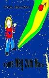 Toms Weg Zum Mars, Tom Becker, 383910291X
