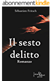 Il sesto delitto (Italian Edition)