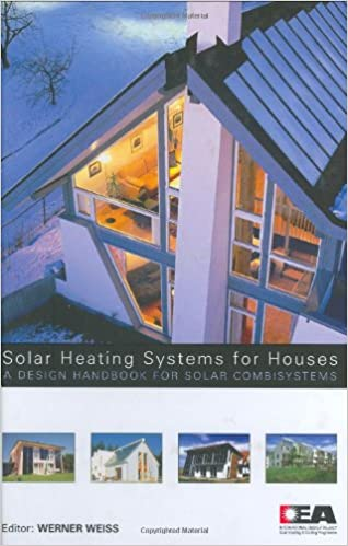 solar heating systems for houses a design handbook for solar combisystems werner weiss 9781902916460 amazoncom books - Home Heating Design