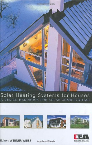 Solar Heating Systems for Houses: A Design Handbook for Solar Combisystems