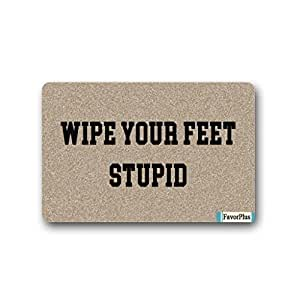 FavorPlus Wipe Your Feet Stupid Indoor/Outdoor Decor Rug Doormat 30(L)X18(W) Inch Non-Slip Home Decor