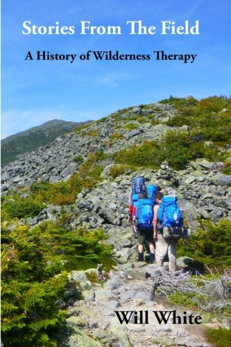 Stories From The Field: A History Of Wilderness Therapy