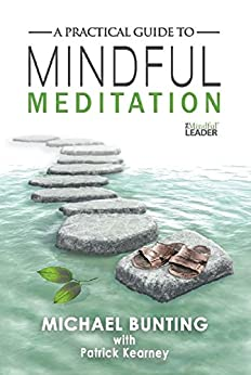 A Practical Guide to Mindful Meditation by [Bunting, Michael, Kearney, Patrick]