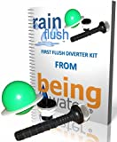 Being Water's RAIN FLUSH FIRST FLUSH DIVERTER KIT for Separating the Initial Dirty Rain From the Clean Rainwater on It's Way to a Rainwater Harvesting System or a Single Rain Barrel