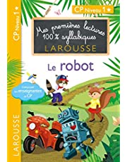 Mes premières lectures 100 % syllabiques - Le robot: CP Niveau 1