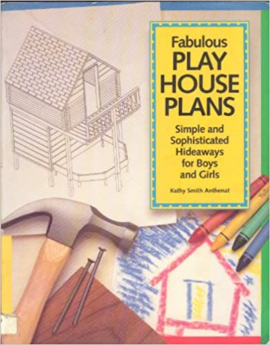 Simple and Sophisticated Hideaways for Boys and Girls Fabulous Play House Plans
