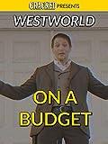 Westworld On A Budget