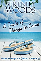 A Taste of Things to Come: Treats Tasters (Book 6.5) - New Zealand Sexy Beach Reads (Treats to Tempt You)