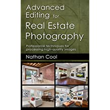Advanced Editing for Real Estate Photography: Professional techniques for processing high-quality images