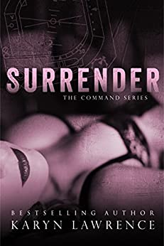 Surrender (The Command Series Book 3) by [Lawrence, Karyn]