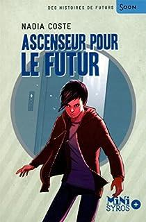 Ascenseur pour le futur, Coste, Nadia