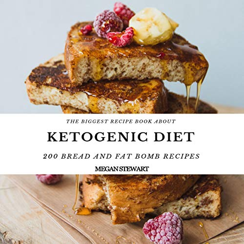 The Biggest Recipe Book About Ketogenic Diet: 200 Bread and Fat Bombs Recipes: Maximize Your Weight Loss, Stick to Your Keto Plan, Get Leaner Faster Without Giving Up on Bread and Dessert