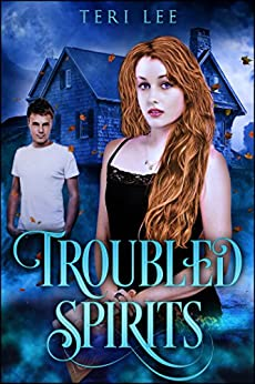 Troubled Spirits by [Lee, Teri]