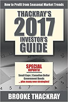 Thackray's 2017 Investor's Guide: How to Profit from Seasonal Market Trends (Thackray's Investor's Guide)