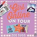 Girl Online: On Tour | Livre audio Auteur(s) : Zoe Sugg Narrateur(s) : Hannah Tointon