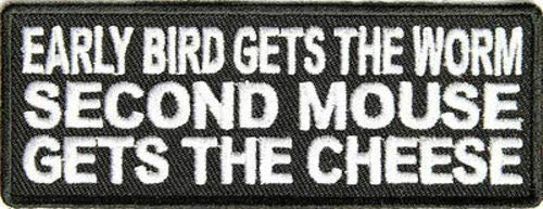 Early Bird Gets The Worm Second Mouse Gets Cheese Funny MC Biker Patch PAT-2434